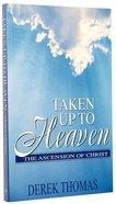 Taken Up to Heaven Paperback
