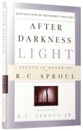 After Darkness, Light: Essays in Honor of R C Sproul Hardback
