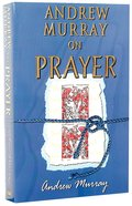 Andrew Murray on Prayer (6 Books In 1 Anthology)