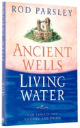 Ancient Wells, Living Water Hardback