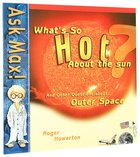 Ask Max: What's So Hot About the Sun? Paperback