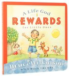 A Life God Rewards For Little Ones (#03 in Breakthrough For Little Ones Series) Board Book