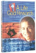 A Life God Rewards (Guys Only) (#03 in Breakthrough For Kids Series)