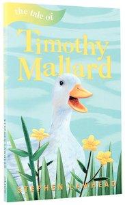 The Tale of Timothy Mallard (Riverbank Stories Series)