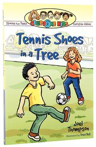 Tennis Shoes in a Tree (Clubzone Kids Series)