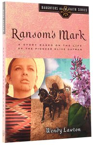 Ransoms Mark (#04 in Daughters Of The Faith Series)