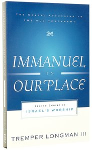 Immanuel in Our Place (Gospel According To The Old Testament Series)