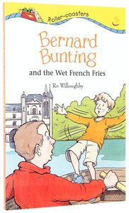 Bernard Bunting and the Wet French Fries (Roller-coasters Series)