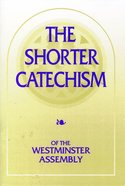 Shorter Catechism of the Westminster Assembly Paperback