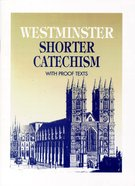 Westminster Shorter Catechism With Proof Texts Paperback