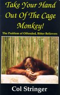 Take Your Hand Out of the Cage Monkey! Paperback