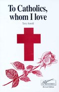 To Catholics Whom I Love (2006) Paperback