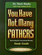 You Have Not Many Fathers (Study Guide) Paperback