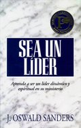 Sea Un Lider (Dynamic Spiritual Leadership) Paperback