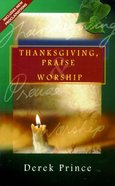 Thanksgiving, Praise & Worship