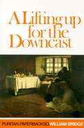 Lifting Up For the Downcast (Puritan Paperbacks Series) Paperback