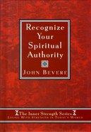 Inner Strength: Recognize Your Spiritual Authority Hardback