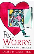 Rx For Worry: A Thankful Heart Paperback