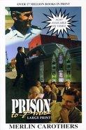 Prison to Praise (Large Print) Paperback
