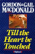 Till the Heart Be Touched Paperback