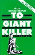 From Grasshopper to Giant Killer Paperback