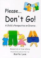 Please Don't Go: A Child's Perspective on Divorce