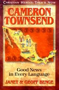 Cameron Townsend - Good News in Every Language (Christian Heroes Then & Now Series) Paperback