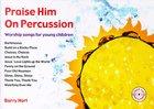 Praise Him on Percussion Paperback