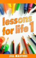 Lessons For Life 1 Paperback