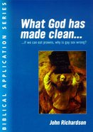 What God Has Made Clean... (Biblical Application Series)
