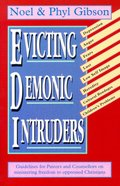 Evicting Demonic Intruders: Guidelines For Pastors & Counsellors on Ministering to Oppressed Christians Paperback