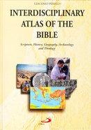 Interdisciplinary Atlas of the Bible Paperback