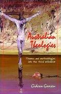 Australian Theologies: Themes and Methodologies Into the Third Millennium Paperback