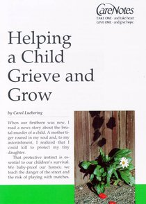 Care Notes: Helping a Child Grieve and Grow