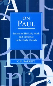 On Paul: Essays on His Life, Work and Influence in the Early Church