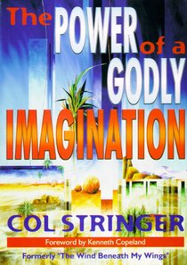 The Wind Beneath My Wings: The Power of a Godly Imagination