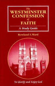 Westminster Confession of Faith (Study Guide)
