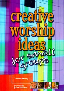 Creative Worship Ideas For Small Groups
