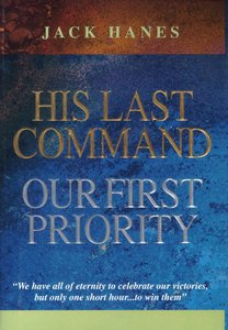 His Last Command Our First Priority