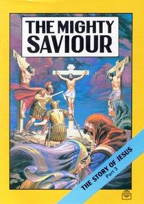 The Mighty Saviour (Story of Jesus #03) (Bible Society Comics Series)