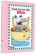 God Loves Me Bible (Pink) Hardback