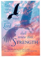 Poster Large: But They That Wait Upon the Lord Isaiah 40:31 Poster