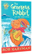 The Generous Rabbit (Story Teller Tales Series)
