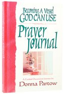 Becoming a Vessel God Can Use Prayer Journal Hardback