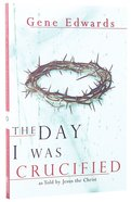 The Day I Was Crucified Paperback