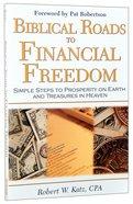 Biblical Roads to Financial Freedom Paperback