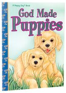 God Made Puppies (Happy Day Series) Paperback