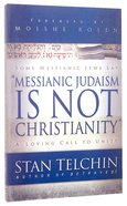 Messianic Judaism is Not Christianity Paperback