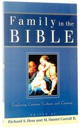 Family in the Bible: Exploring Customs, Culture, and Context Paperback