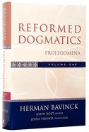 Prolegomena (#01 in Reformed Dogmatics Series) Hardback